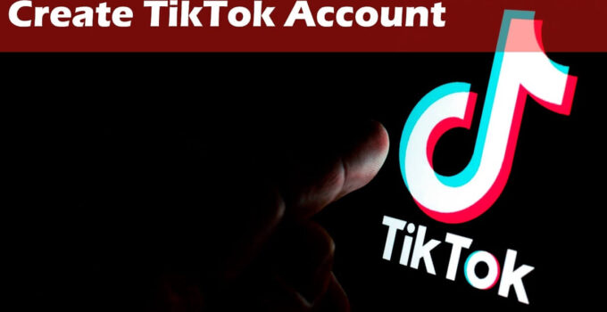 Create TikTok Account